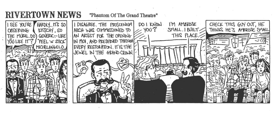This comic is based on a real local legend here in London, Canada, where the ghost of Ambrose Small is still said to haunt the Grand Theatre as well as several others. Check Wikipedia for full details: https://en.wikipedia.org/wiki/Ambrose_Small